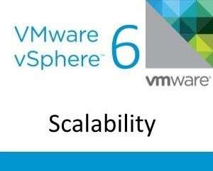 vSphere 6 Scalability